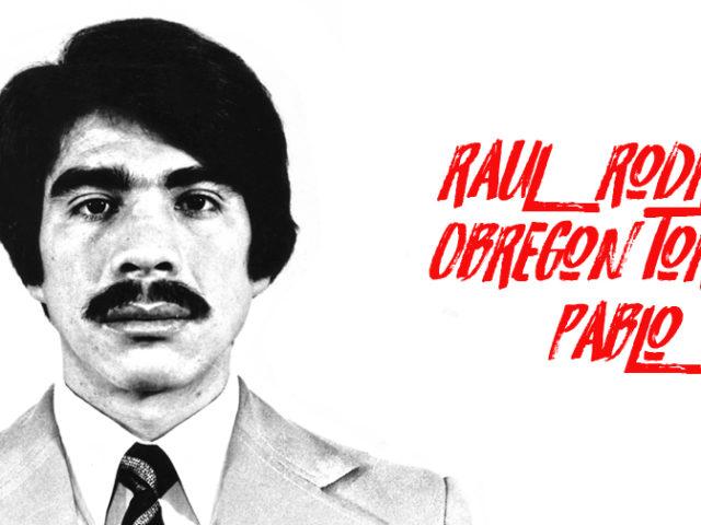 Raúl Rodrigo Obregón Torres, Pablo, un luchador por una sociedad más justa e igualitaria